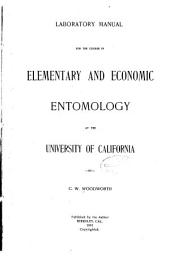 Laboratory Manual for the Course in Elementary and Economic Entomology at the University of California