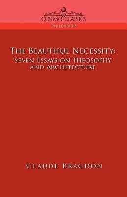 The Beautiful Necessity  Seven Essays on Theosophy and Architecture PDF