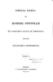 Scholia Graeca in Homeri Odysseam: ex codicibus aucta et emendata, Volume 1