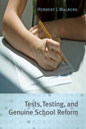 Tests, Testing, and Genuine School Reform