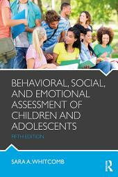 Behavioral, Social, and Emotional Assessment of Children and Adolescents: Edition 5