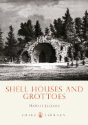 Shell Houses and Grottoes