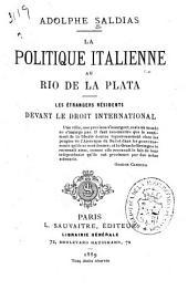 La politique italienne au Rio de la Plata: les étrangers résidents devant de droit international ...