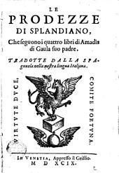 Le prodezze di Splandiano: che seguono i quattro libri di Amadis di Gaula suo padre