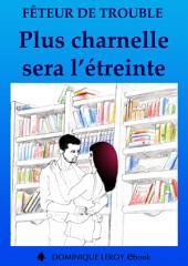 PLUS CHARNELLE SERA L'ÉTREINTE