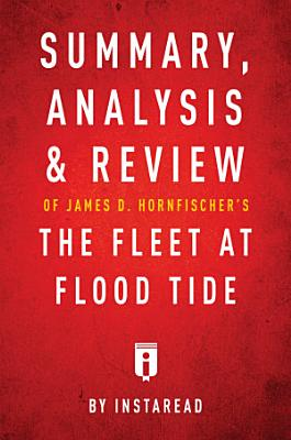 Summary  Analysis   Review of James D  Hornfischer   s The Fleet at Flood Tide by Instaread