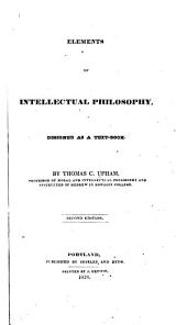 Elements of Intellectual Philosophy: Designed as a Text-book