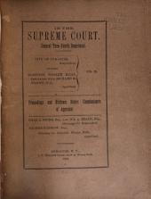 In the Supreme Court. General Term--Fourth Department. City of Syracuse, Respondent, Against Glenside Woolen Mills, Impleaded with Richard M. Stacey, Et Al., Appellant: Proceedings and Evidence Before Commissioners of Appraisal. Chas. L. Stone, ... , and Wm. A. Beach, ... , Attorneys for Respondent. George Barrow, ... , Attorney for Glenside Woolen Mills, Appellant. Vol. I-[IV].