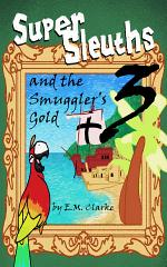 Super Sleuths and the Smuggler's Gold
