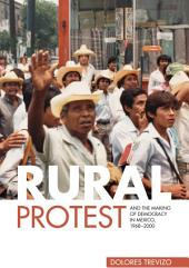 Rural Protest and the Making of Democracy in Mexico, 1968–2000