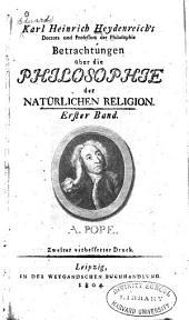 Karl Heinrich Heydenreich's Betrachtungen über die Philosophie der natürlichen Religion: Band 1