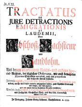 Tractatus de jure detractionis emigrationis et laudemii (etc.)