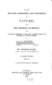 On the beauties, harmonies and sublimities of nature: with remarks on the laws, customs, manners, and opinions of various nations: Volume 2