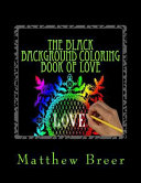 The Black Background Coloring Book of Love