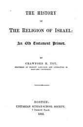 The History of the Religion of Israel: An Old Testament Primer