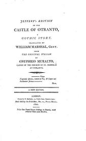 Jeffery's Edition of the Castle of Otranto, a Gothic story. Translated by William Marshal, Gent. from the original Italian of Onuphrio Muralto ... A new edition. [With plates.]