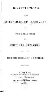 Dissertations on the Eumenides of Aeschylus: With the Greek Text and Critical Remarks