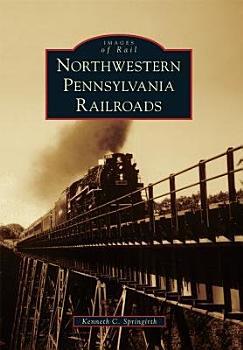 Northwestern Pennsylvania Railroads PDF
