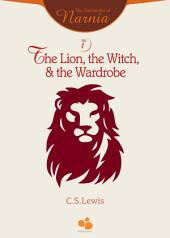 The Chronicles of Narnia Vol I: The Lion, the Witch, and the Wardrobe