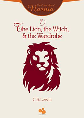 The Chronicles of Narnia Vol I  The Lion  the Witch  and the Wardrobe