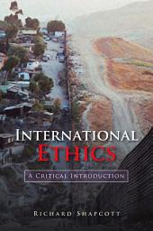 International Ethics: A Critical Introduction
