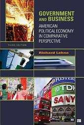 Government and Business: American Political Economy in Comparative Perspective, Edition 3