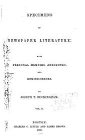 Specimens of Newspaper Literature: With Personal Memoirs, Anecdotes, and Reminiscences, Volume 2