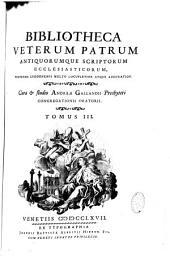 Bibliotheca veterum patrum antiquorumque scriptorum ecclesiasticorum... cura et studio Andreae Gallandii,...