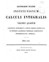 Leonhardi Euleri Institutionum calculi integralis: volumen primum [-quartum], Volume 4