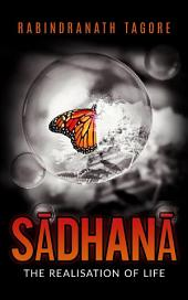 SĀDHANĀ - The Realisation of life