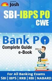 Bank PO 2017: A Complete Guide: SBI-IBPS PO CWE Guide
