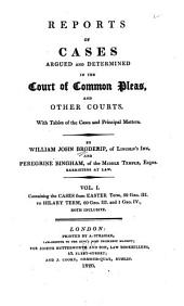 Reports of Cases Argued and Determined in the Court of Common Pleas, and Other Courts: Volume 1