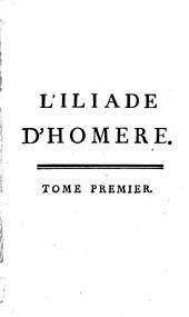 L'Iliade, tr. avec des remarques par mme. Dacier