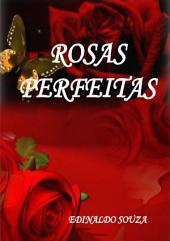 Rosas Perfeitas