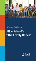 A Study Guide for Alice Sebold's