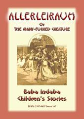 ALLERLEIRAUH or the Many-Furred Creature - A European Fairy Tale: Baba Indaba Children's Stories - Issue 167