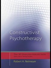 Constructivist Psychotherapy: Distinctive Features