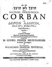 Qorbān lô qorbān sive diatribe philosophica Corban ut dōron adōron, Matth. XV, 5. et Marc. VII. 11. improbatum, expendens: Pars prior