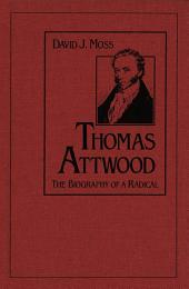 Thomas Attwood: The Biography of a Radical