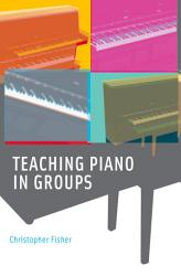 Teaching Piano In Groups Book PDF