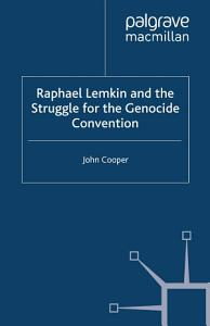 Raphael Lemkin and the Struggle for the Genocide Convention PDF