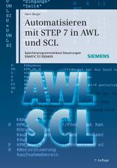 Automatisieren mit STEP 7 in AWL und SCL: Speicherprogrammierbare Steuerungen SIMATIC S7-300/400, Ausgabe 7