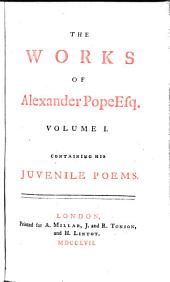 The Works of Alexander Pope Esq: Volume 1