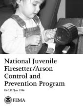 National Juvenile Firesetter/Arson Control and Prevention Program