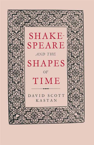 Download Shakespeare and the Shapes of Time Book