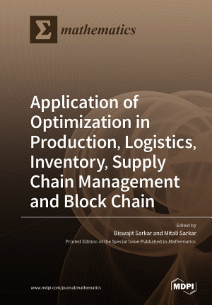 Application of Optimization in Production  Logistics  Inventory  Supply Chain Management and Block Chain PDF