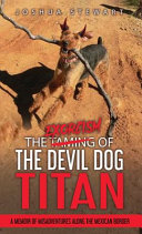 The Taming of the Devil Dog - Titan (an Exorcism)