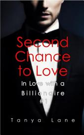 Second Chance to Love (In Love with a Billionaire #1)