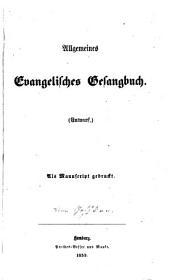 Allgemeines evangelisches Gesangbuch: (Entwurf).