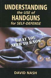 Understanding the Use of Handguns for Self-Defense: What You Need to Know